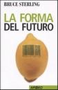 """Recensione del libro """"La forma del futuro"""" di Bruce Sterling (Apogeo)"""