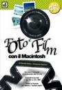 """Recensione del libro """"Foto e film con il MacIntosh"""" di D. Vasta e M. Santoni (J. Group)"""
