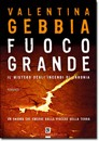 """Recensione del libro """"Fuoco grande"""" di Valentina Gebbia (Dario Flaccovio)"""