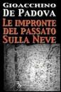 """Recensione di """"Le impronte del passato sulla neve"""" di Gioacchino De Padova (Fiori di Campo)"""