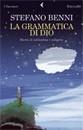 """Recensione del libro """"La grammatica di Dio"""" di Stefano  Benni (Feltrinelli)"""