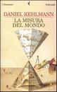 """Recensione del libro """"La misura del mondo"""" di Daniel Kehlmann (Feltrinelli)"""