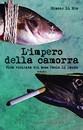 """Recensione del libro """"L'impero della camorra"""" di Simone Di Meo (Newton Compton)"""