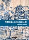 """Recensione del libro """"Mitologia della saudade"""" di Eduardo Lourenço (Orientexpress)"""