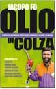 """Recensione del libro """"Olio di colza"""" di Jacopo Fo (Dario Flaccovio)"""