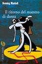 """Recensione del libro """"Il ritorno del maestro di danza"""" di Mankell Henning (Marsilio)"""