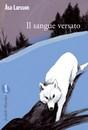 """Recensione del libro """"Il sangue versato"""" di Asa Larsson (Marsilio)"""