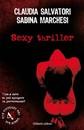 """Recensione del libro """"Sexy thriller"""" di Claudia Salvatori e Sabina Marchesi (Aliberti)"""