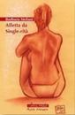 """Recensione del libro """"Affetta da single-rità"""" di Barbara Stefani (Edizioni Il Molo)"""