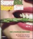 """Recensione del libro """"Supercibi, supersani"""" di Michael Van Straten e Barbara Griggs (Apogeo)"""