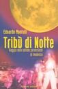 """Recensione del libro """"Tribù di Notte"""" di Edoardo Montolli (Aliberti Editore)"""