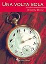 """Recensione del libro """"Una volta sola"""" di Donatella Decise (I Fiori di Campo)"""