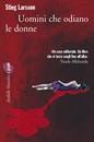 """Recensione del libro """"Uomini che odiano le donne"""" di Stieg Larsson (Marsilio)"""