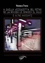 """Recensione del libro """"A quella vecchietta del metro…"""" di Vincenzo Trama (Il Foglio Editore)"""